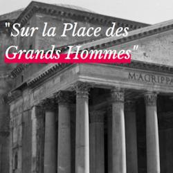 Découverte du Panthéon, temple des Grands Hommes et Femmes de France