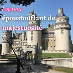 Visite épique en terre médiévale, du côté du château de Pierrefonds