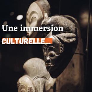Immersion dans les Arts et Civilisations d'Afrique, d'Asie, d'Océanie et des Amériques