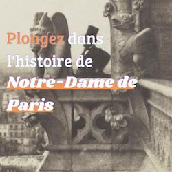 Expo « Notre-Dame de Paris, de Victor Hugo à Eugène Viollet-Le-Duc »