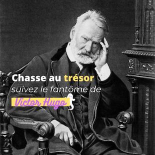 Chasse au trésor, suivez le fantôme de Victor Hugo