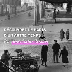 Expo «Henri Cartier-Bresson– revoir Paris»