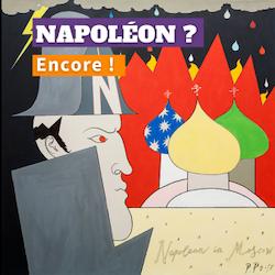 Expo « Napoléon ? Encore ! » aux Invalides