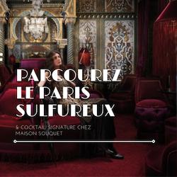 Parcourez le Paris Sulfureux + cocktail signature à la Maison Souquet