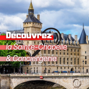 Visite de la Sainte-Chapelle et de la Conciergerie !