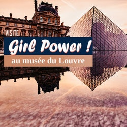 Girl Power au Louvre - visite guidée - Coupe-file !