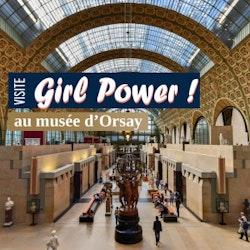 Girl Power au Musée d'Orsay - Visite guidée - coupe-file !