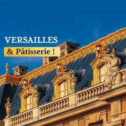 Entrée coupe-file au château de Versailles & pause gourmande chic chez ORE